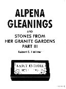 Alpena Gleanings And Stones From Her Granite Gardens Part III