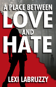 A Place Between Love and Hate